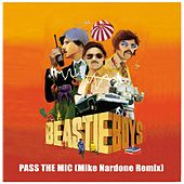 Pass The Mic (Mike Nardone Remix) by Beastie Boys