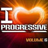 I Love Progressive, Vol. 6 by Various Artists