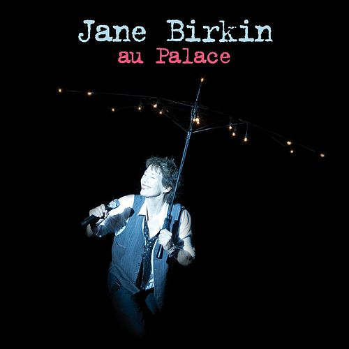 Au Palace by Jane Birkin
