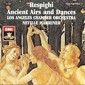 Respighi: Ancient Airs and Dances by Sir Neville Marriner