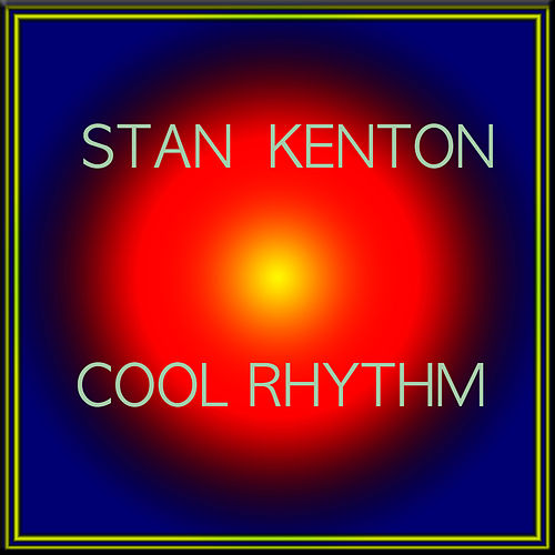 Fascinating Rhythm by Stan Kenton
