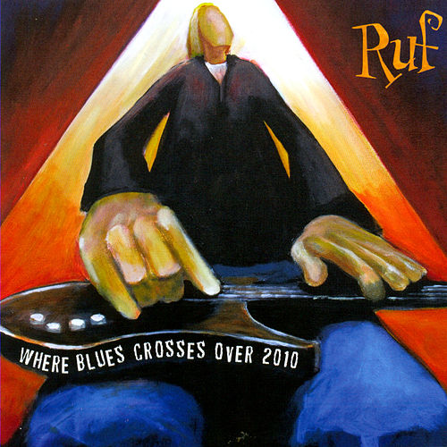 Where The Blues Crosses Over 2010 by Various Artists