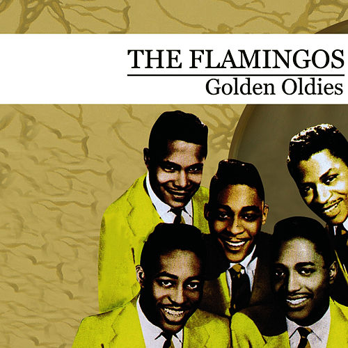 Golden Oldies (Digitally Remastered) by The Flamingos