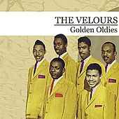 Golden Oldies (Digitally Remastered) by The Velours