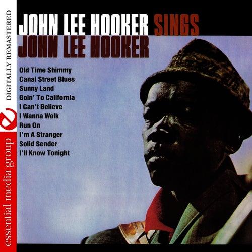 John Lee Hooker Sings John Lee Hooker (Digitally Remastered) by John Lee Hooker