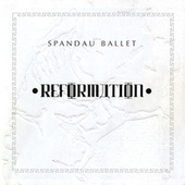 Reformation by Spandau Ballet