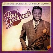 Legendary Bop, Rhythm & Blues Classics: Paul Bascomb (Digitally Remastered) by Paul Bascomb