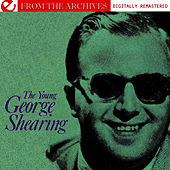 The Young George Shearing - From The Archives (Digitally Remastered) by George Shearing