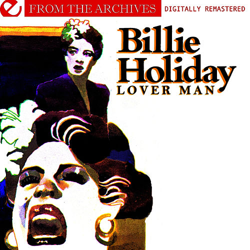 Lover Man - From The Archives (Digitally Remastered) by Billie Holiday