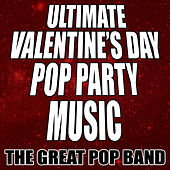 Ultimate Valentine's Day Pop Party Music by The Great Pop Band