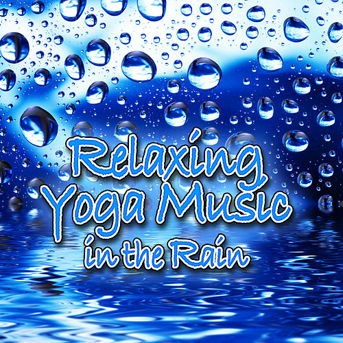 Relaxing Yoga Music in the Rain (Nature Sounds and Music) by Music For Meditation