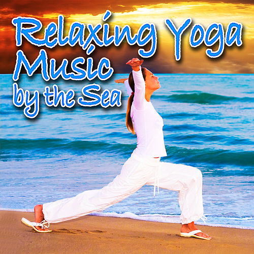 Relaxing Yoga Music by the Sea (Nature Sounds and Music) by Music For Meditation