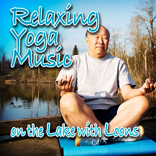 Relaxing Yoga Music on the Lake with Loons (Nature Sounds and Music) by Music For Meditation