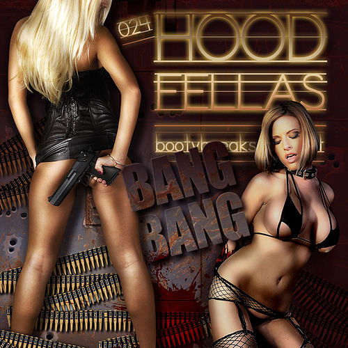 Bang Bang by Hood Fellas