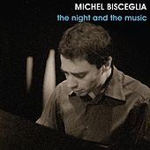 The Night And The Music by Michel Bisceglia