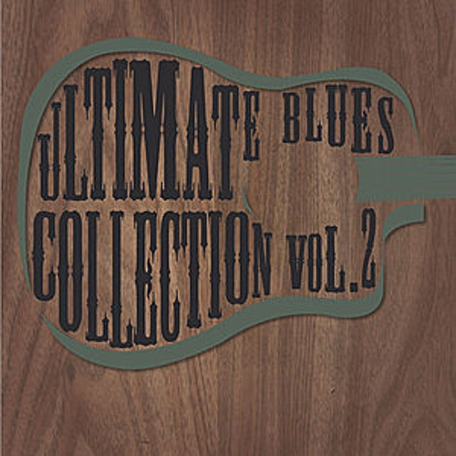 Ultimate Blues Collection Vol 2 by Various Artists
