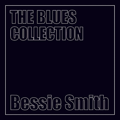 The Blues Collection by Bessie Smith
