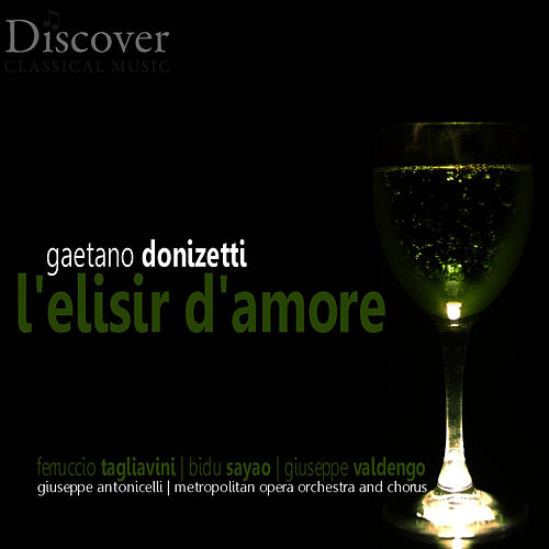 Donizetti: L'elisir d'Amore by Metropolitan Opera Orchestra and Chorus