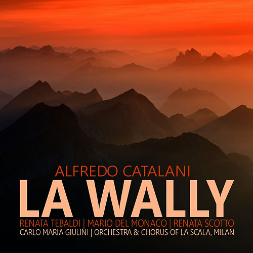Catalani: La Wally by Orchestra And Chorus Of La Scala, Milan