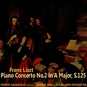 Lizst: Piano Concerto No. 2 in A Major by Robert Casadesus
