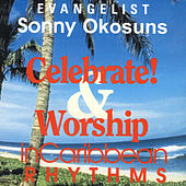 Celebrate & Worship In Caribbean Rhythms by Sonny Okosun