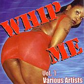 Whip Me Vol. 1 by Various Artists
