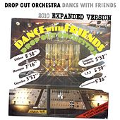 Dance with friends (2010 Expanded Version) by Drop Out Orchestra