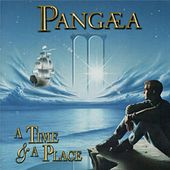 A Time and a Place by Pangaea