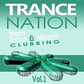 Trance Nation from Ibiza & Miami, Vol.1 by Various Artists
