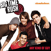 Any Kind Of Guy by Big Time Rush