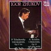 Igor Zhukov: Tchaikovsky, Scriabin by Igor Zhukov