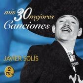 Mis 30 Mejores Canciones by Javier Solis