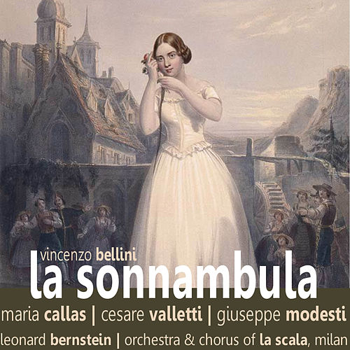 Bellini: La Sonnambula by Orchestra And Chorus Of La Scala, Milan