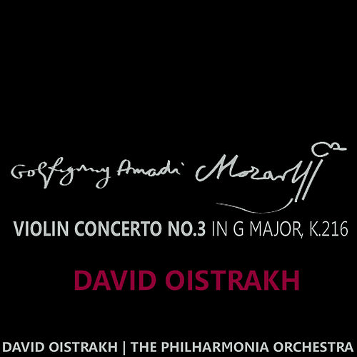 Mozart: Violin Concerto No. 3 in G Major, K. 216 by David Oistrakh