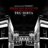 From The Rooftop by Tru-Serva