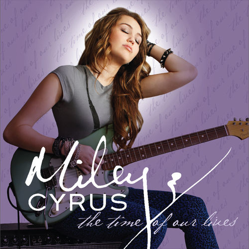 The Time Of Our Lives by Miley Cyrus