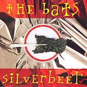Silverbeet by The Bats