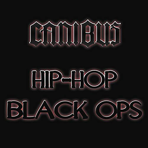Hip-Hop Black Ops by Canibus