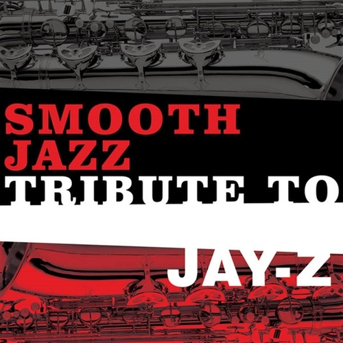 Jay-Z Smooth Jazz Tribute by Various Artists
