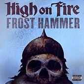 Frost Hammer by High On Fire
