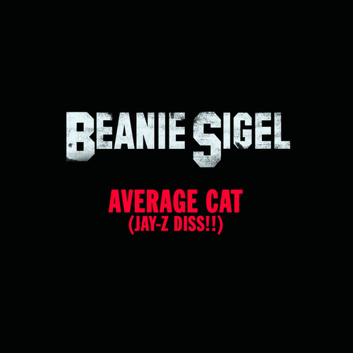 Average Cat (Jay-Z Diss!!) by Beanie Sigel