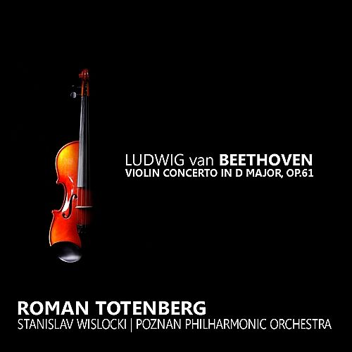 Beethoven: Violin Concerto in D Major by Roman Totenberg