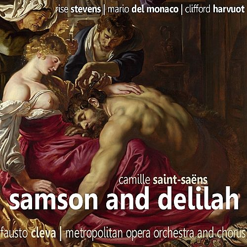 Saint-Saëns: Samson and Delilah by Rise Stevens