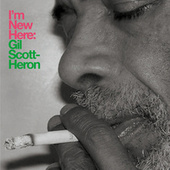 I'm New Here by Gil Scott-Heron