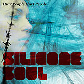 Hurt People Hurt People by Silicone Soul