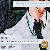 Anthology of Russian Romance: Baritones in the Russian Vocal Tradition Vol. 2 by Various Artists