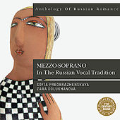 Anthology of Russian Romance: Mezzo-soprano in the Russian Vocal Tradition by Various Artists