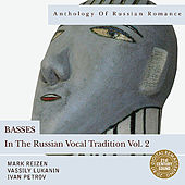 Anthology of Russian Romance: Basses in the Russian Vocal Tradition Vol. 2 by Various Artists