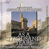 As A Thousand Years - Israel Celebrates Messiah by Various Artists