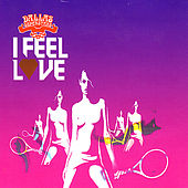 I Feel Love by Dallas Superstars